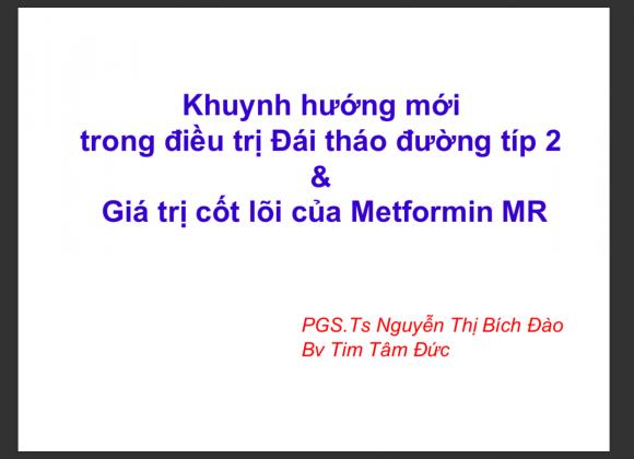 Khuynh hướng mới trong điều trị Đái tháo đường típ 2 – Giá trị cốt lõi của Metformin