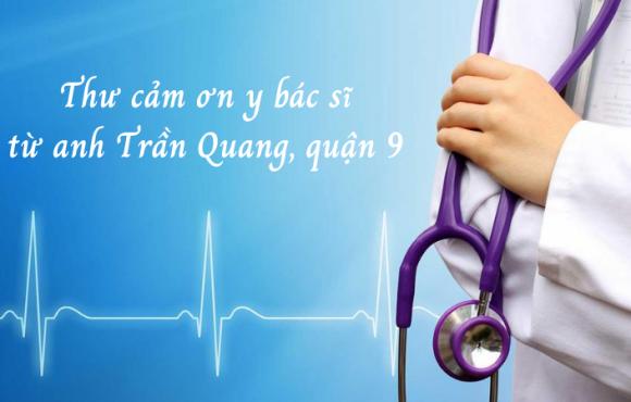 Thư cảm ơn y bác sĩ Bệnh viện Tâm Đức từ anh Trần Quang, Quận 9