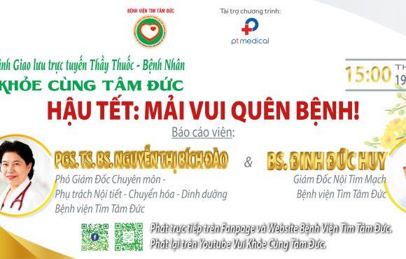 """Livestream Chủ Đề: """"HẬU TẾT: MẢI VUI QUÊN BỆNH!"""" – PGS.TS.BS. Nguyễn Thị Bích Đào và BS. Đinh Đức Huy"""